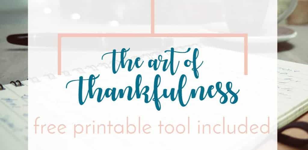 art of thankfulness thankful list free printable